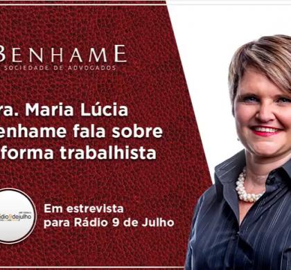 Dra. Maria Lúcia Benhame fala sobre reforma trabalhista