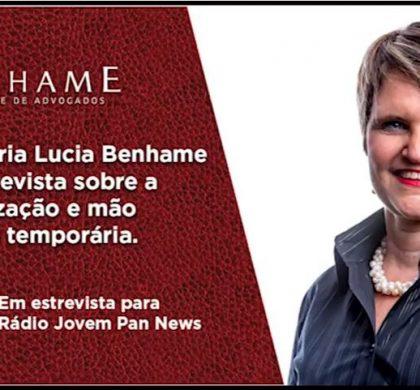 Dra. Maria Lucia Benhame em entrevista sobre a terceirização e mão de obra temporária