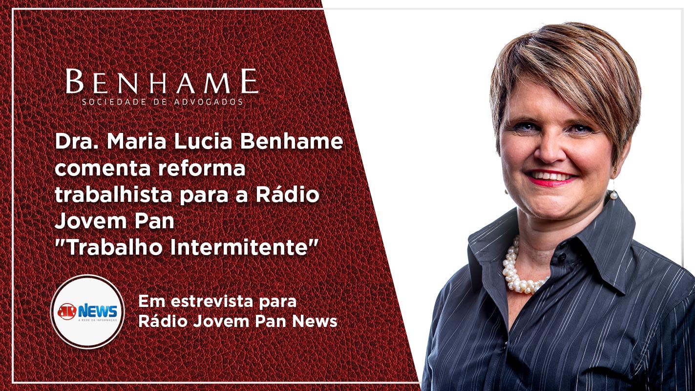"""Maria Lucia Benhame comenta reforma trabalhista para a Rádio Jovem Pan """"Trabalho Intermitente"""""""