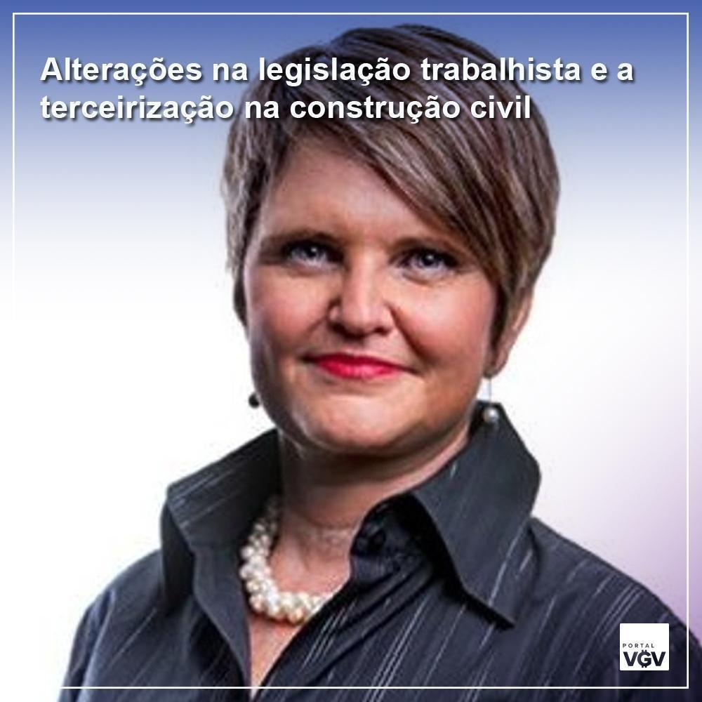 Legislação trabalhista e terceirização na construção civil é tema de artigo da Dra. Maria Lucia ao portal VGV