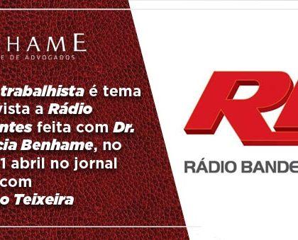 Reforma trabalhista é tema de entrevista a Rádio Bandeirantes
