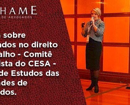 Palestra Dra Maria Lucia Benhame no Cômite Trabalhista do CESA