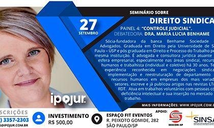 Dia 27 próximo Dra. Maria Lucia Benhame estará no IPOJUR debatendo a questão sindical pós reforma.