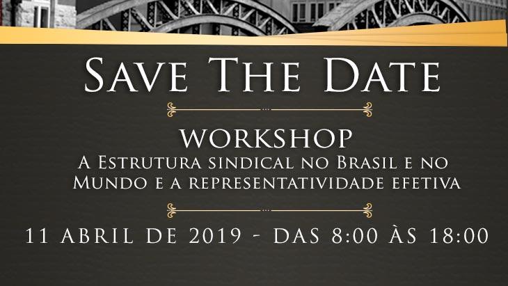 SAVE THE DATE – A Estrutura sindical no Brasil e no Mundo e a representatividade efetiva