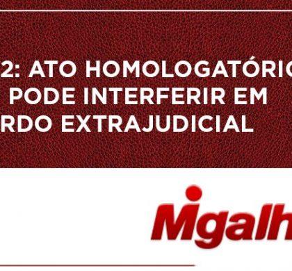 TRT-2: Ato homologatório não pode interferir em acordo extrajudicial