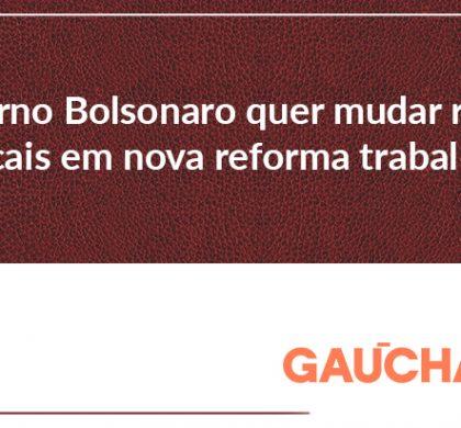 Governo Bolsonaro quer mudar regras sindicais em nova reforma trabalhista