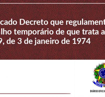 Publicado Decreto que regulamenta o trabalho temporário de que trata a Lei nº 6.019, de 3 de janeiro de 1974