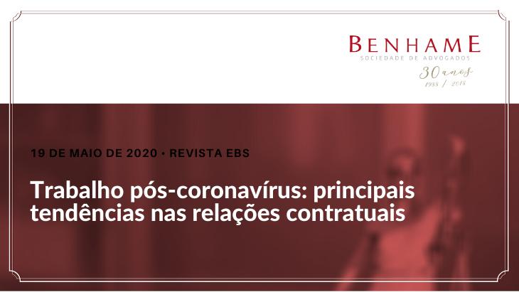 Trabalho pós-coronavírus: principais tendências nas relações contratuais