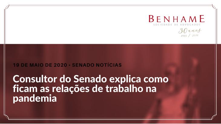 Consultor do Senado explica como ficam as relações de trabalho na pandemia