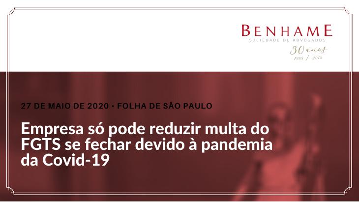 Empresa só pode reduzir multa do FGTS se fechar devido à pandemia da Covid-19
