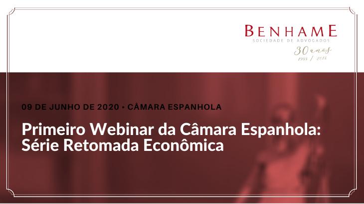 Primeiro Webinar da Câmara Espanhola: Série Retomada Econômica
