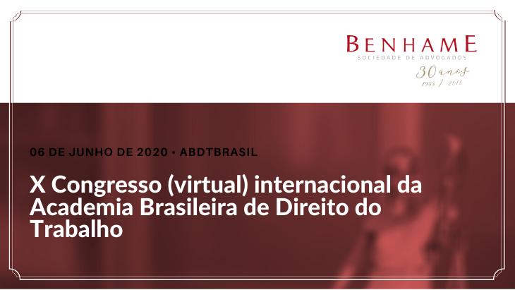 X Congresso (virtual) Internacional da Academia  Brasileira de Direito do Trabalho