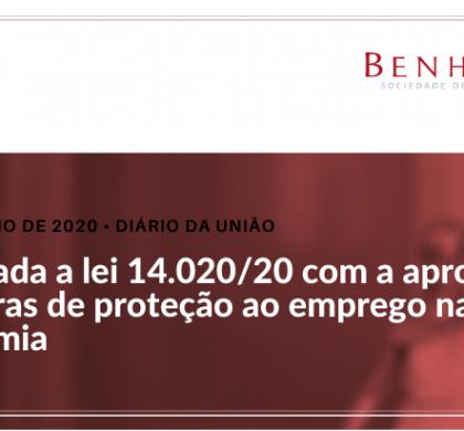 Publicada a lei 14.020/20 com a aprovação da regras de proteção ao emprego na pandemia