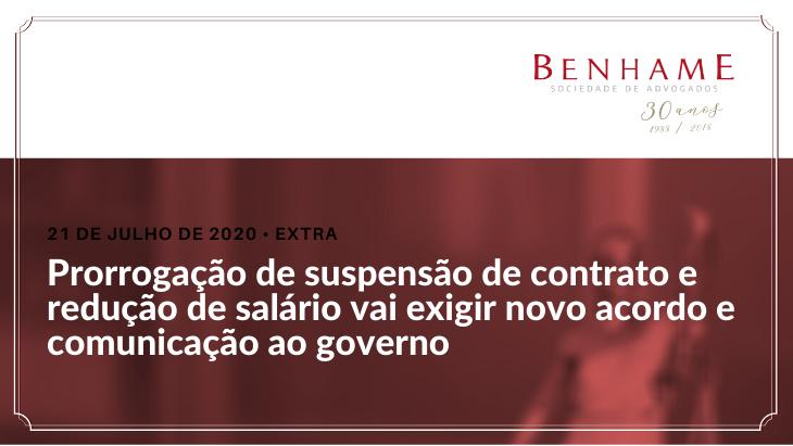 Prorrogação de suspensão de contrato e redução de salário vai exigir novo acordo e comunicação ao governo