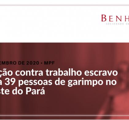 Operação contra trabalho escravo resgata 39 pessoas de garimpo no sudoeste do Pará