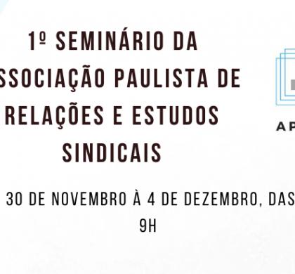 1º Seminário da Associação Paulista de Relações e Estudos Sindicais